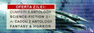 Cumperi 3 antologii SF si primesti gratuit 2 antologii Fantasy and Horror