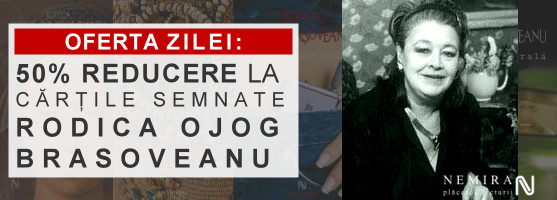 50% reducere la cărţile semnate de Rodica Ojog Brasoveanu