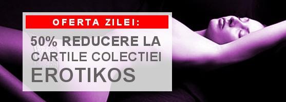 50% reducere la cărţile din colecţia Erotikos