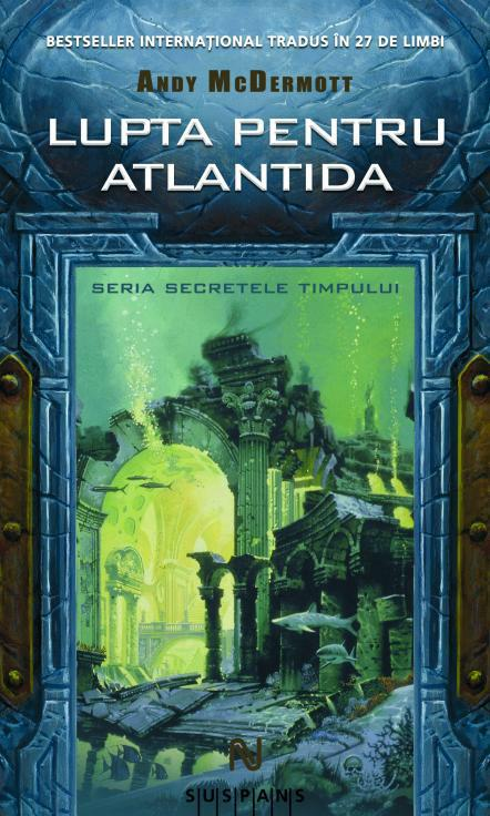 În curând: Andy McDermott – Lupta pentru Atlantida