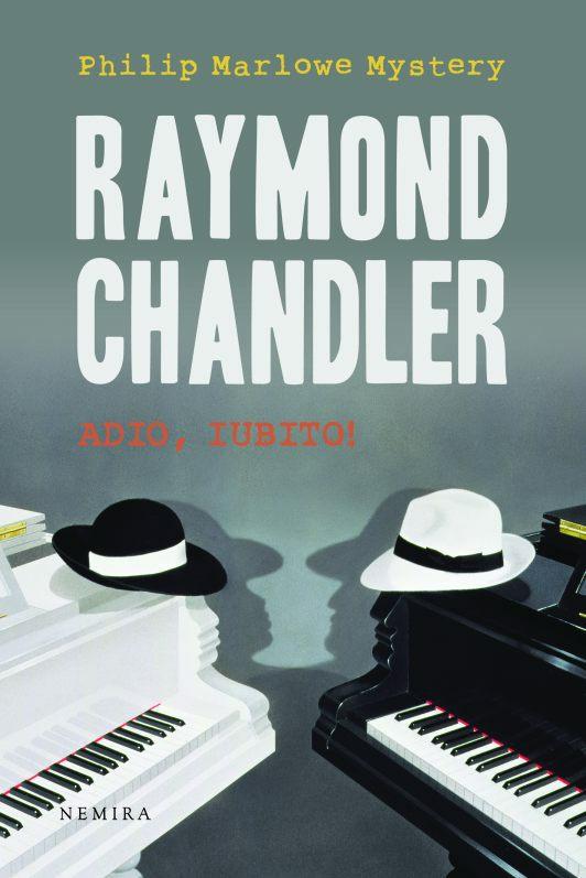 Noutati Gaudeamus 2010 (4): Raymond Chandler – Adio, iubito!