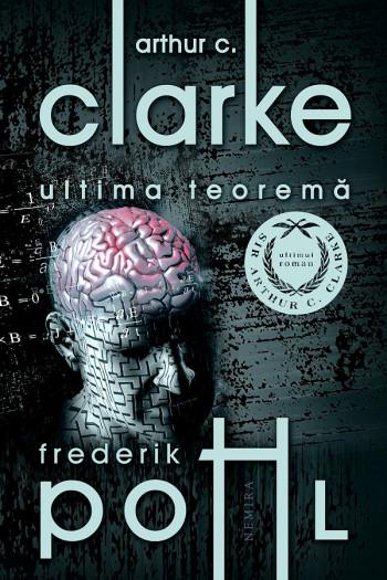 Noutati Gaudeamus 2010 (1): Arthur C. Clarke & Frederick Pohl – Ultima teorema