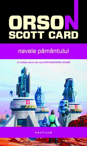 Navele Pământului, de Orson Scott Card, în curând la Nemira