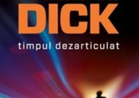 Timpul Dezarticulat – Philip K. Dick