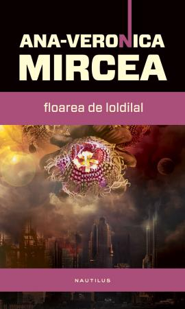 SFada cu literatura. Ana-Veronica Mircea – un debut prea întirziat