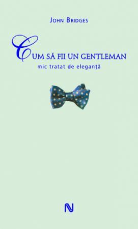 Cum să fii un gentleman