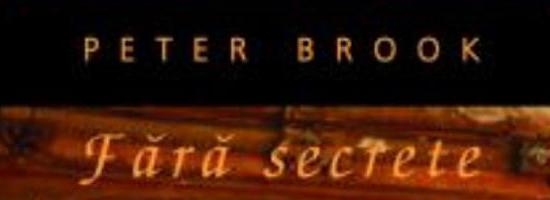 Întâlnire Fără secrete cu legendarul regizor de teatru Peter Brook!