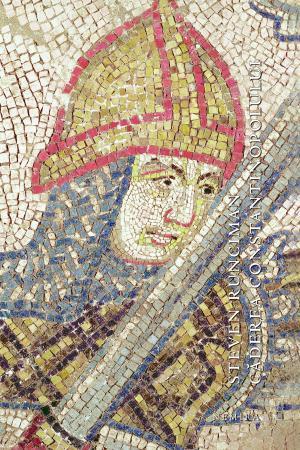 40% reducere pentru Căderea Constantinopolului, de Steven Runciman