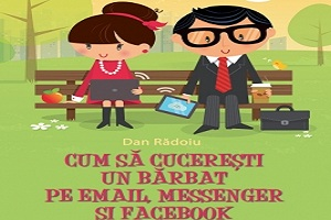 Cum să cucerești un bărbat pe e-mail, messenger și Facebook