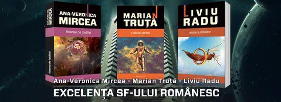 Ana – Veronica Mircea, Liviu Radu şi Marian Truţă: excelenţa SF-ului românesc