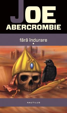 """Joe Abercrombie, """"O apariţie nouă şi incitantă în domeniul heroic fantasy"""""""
