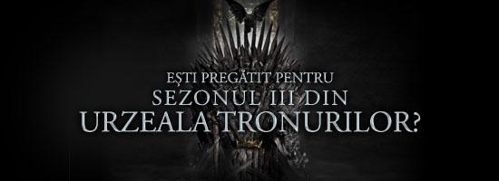 Eşti pregătit pentru sezonul 3 din Urzeala tronurilor?