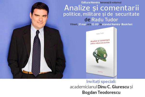 """Nemira lansează volumul """"Analize şi comentarii politice, militare şi de securitate"""" de Radu Tudor"""