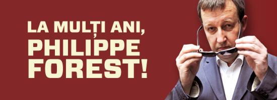 La mulţi ani, Philippe Forest!