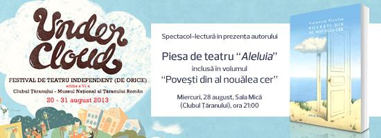 """Spectacolul-lectură """"Aleluia"""" la Festivalul Undercloud"""