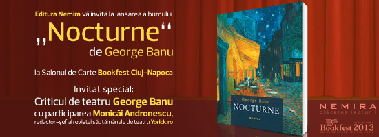 """George Banu lansează albumul """"Nocturne"""" la Salonul de Carte Bookfest Cluj-Napoca"""