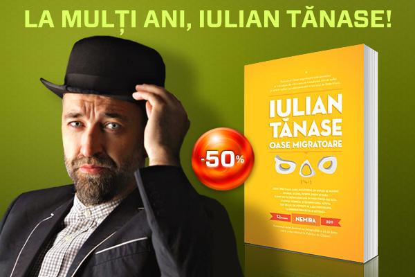 La mulţi ani, Iulian Tănase!