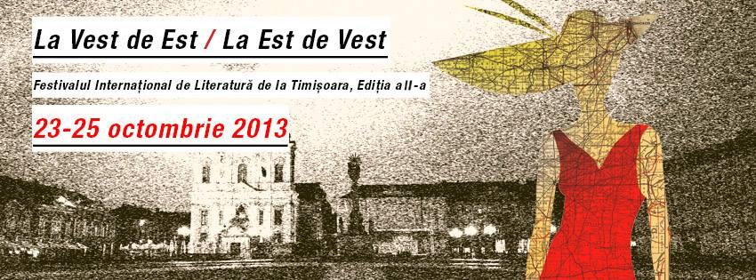 """Scriitorii invitaţi la cea de a II-a ediţie a Festivalului Internaţional de Literatură de la Timişoara (FILTM) """"La Vest de Est / La Est de Vest"""""""