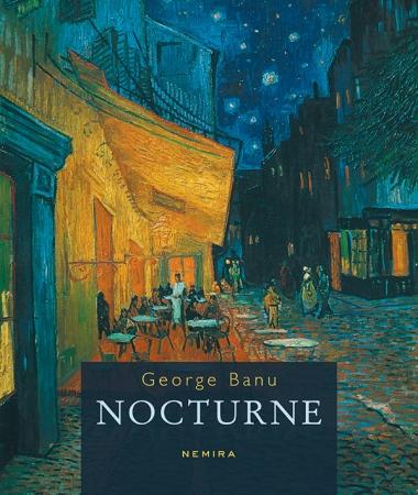 """""""Nocturnele"""" lui George Banu: un album excepţional de artă, lansat de Nemira"""