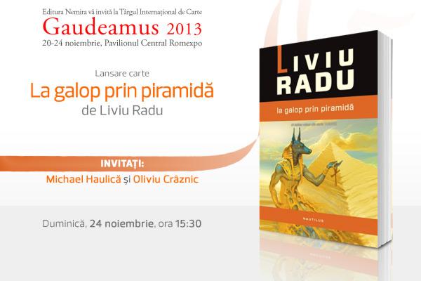 """Volumul """"La galop prin piramidă"""" de Liviu Radu se lansează la Gaudeamus 2013"""
