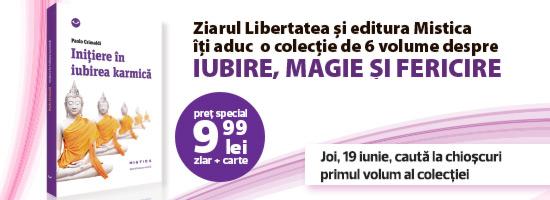 O nouă colecţie despre magie, iubire şi fericire cu Editura Mistica şi ziarul Libertatea