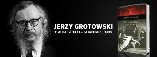 Jerzy Grotowski – Teatru şi ritual