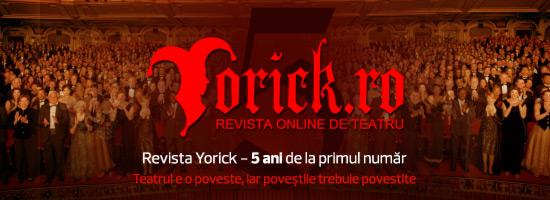5 ani de Yorick.ro, 5 ani cu şi despre teatru