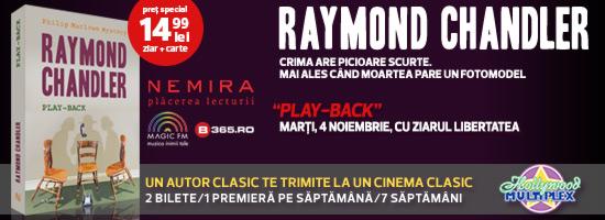 Payback pentru play-back: campania Raymond Chandler continuă!