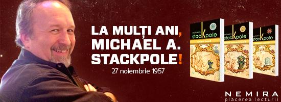Pe 27 noiembrie sărbătorim aniversarea lui Michael Stackpole!