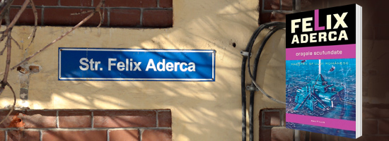 Science-fiction cu vedere la stradă: strada Felix Aderca