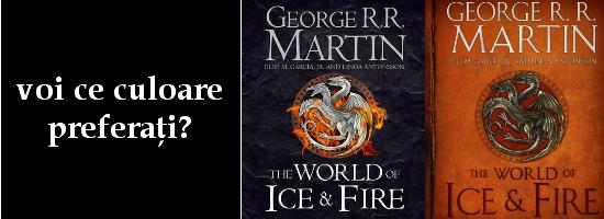 """SONDAJ: Coperta ediţiei în limba română """"The World of Ice & Fire"""" îşi caută coperta potrivită!"""