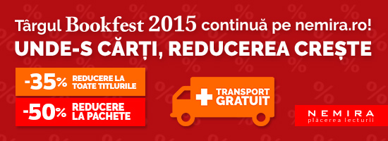 Bookfest 2015 continuă pe nemira.ro: 35% REDUCERE GENERALĂ + TRANSPORT GRATUIT pentru comenzile PESTE 99 RON!