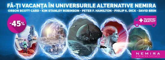 Vacanţa în universurile alternative Nemira nu este doar fascinantă, ci şi foarte accesibilă!