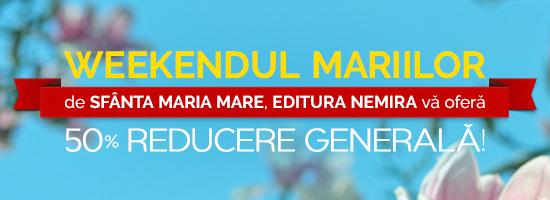 În acest weekend, de Sfânta Maria Mare, ai 50% reducere generală pe nemira.ro!