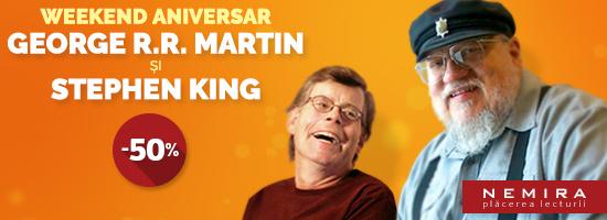 La mulţi ani George Martin şi Stephen King! Weekendul ăsta ai 50% reducere la operele lor pe nemira.ro!