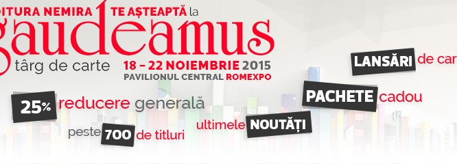 Programul complet al evenimentelor editurii Nemira la Târgul de carte Gaudeamus 2015. Vă aşteptăm la standul nostru!
