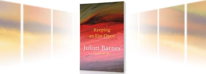 Keeping an eye open: un nou titlu semnat Julian Barnes apare la editura Nemira în 2016