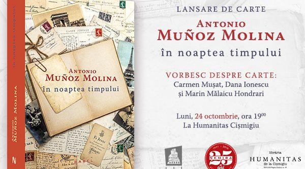 """""""În noaptea timpului"""", de Antonio Munoz Molina se lansează la Humanitas Cișmigiu"""