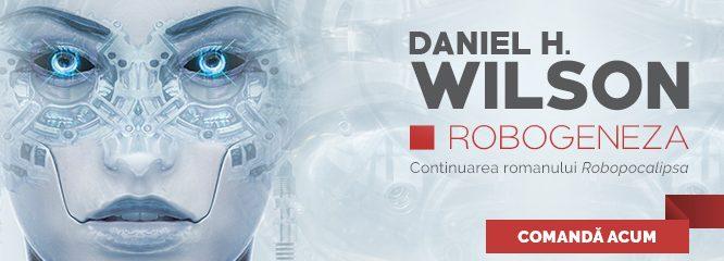 Fragment în avanpremieră: Robogeneza, de Daniel H. Wilson