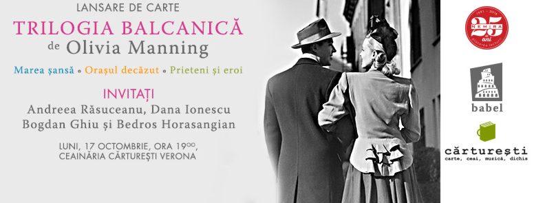 Trilogia balcanică de Olivia Manning se lansează luni, 17 octombrie, la Cărturești Verona
