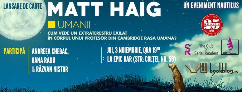 Eveniment Nautilus: Lansarea romanului Umanii, de Matt Haig, joi 3 noiembrie