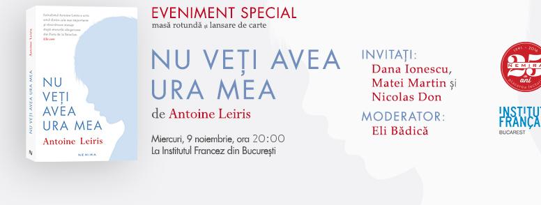 Nu veți avea ura mea, de Antoine Leiris – un an de la atentatele de la Bataclan. Masă rotundă la Institutul Francez din București