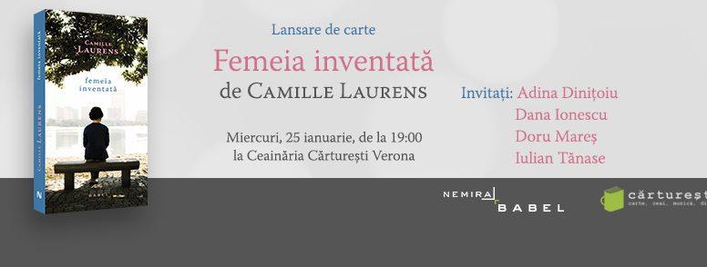 Lansare de carte: Femeia inventată, de Camille Laurens, cel mai nou roman din colecția Babel