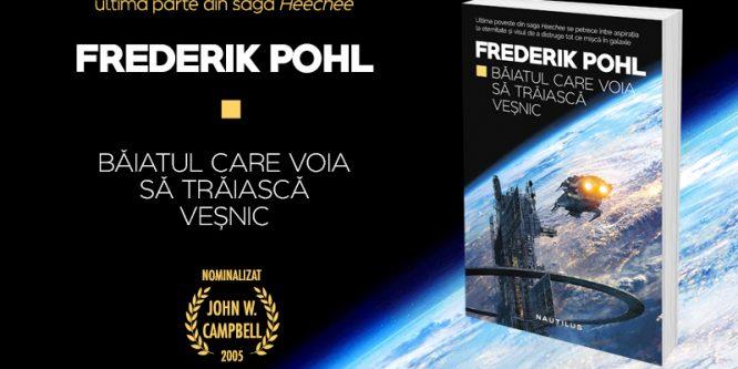 Frederik Pohl şi Băiatul care voia să trăiască veşnic