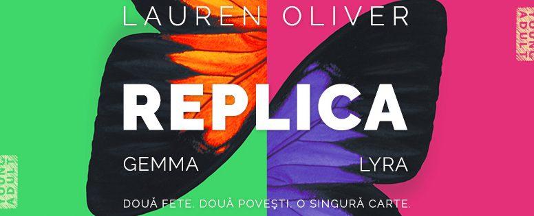 Interviu: Lauren Oliver despre Replica
