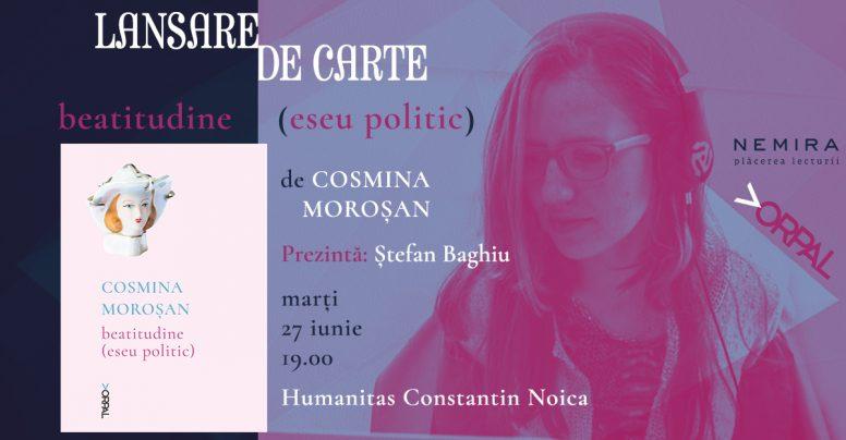 Volumul de poezie Beatitudine (eseu politic), de Cosmina Moroșan se lansează la Brașov și Sibiu