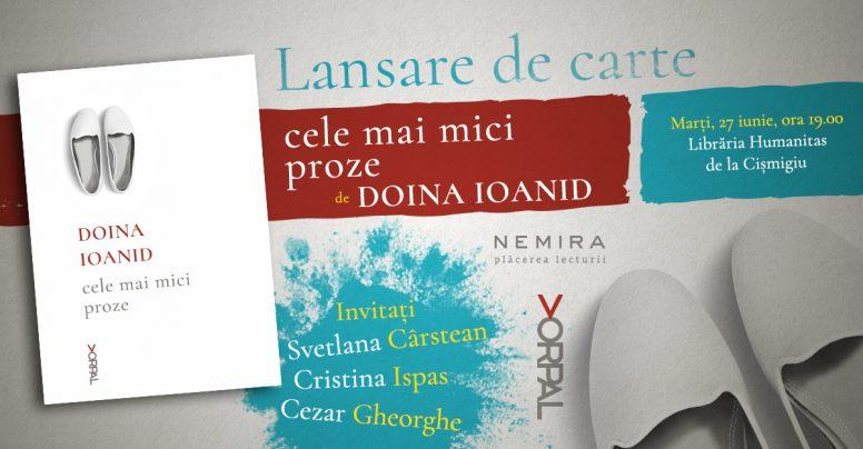 Cele mai mici proze, de Doina Ioanid, se lansează marți, 27 iunie