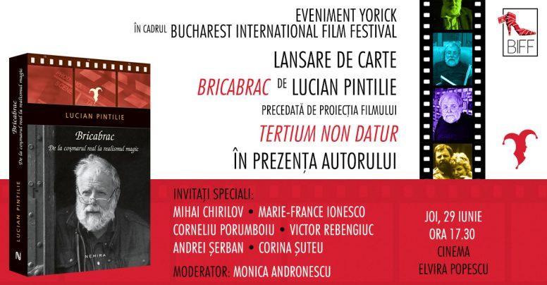 Bricabrac, de Lucian Pintilie, ediție revizuită și adăugită, se lansează la Cinema Elvira Popescu