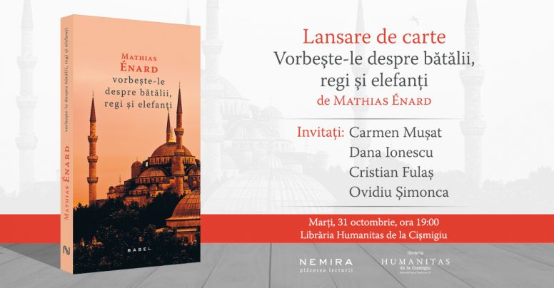 Vorbește-le despre bătălii, regi și elefanți, de Mathias Enard se lansează pe 31 octombrie