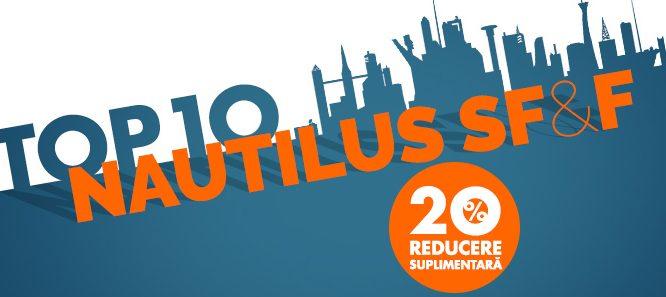 Doar AZI, 4 octombrie, reducere suplimentară de 20% la TOP 10 Nautilus SF&F